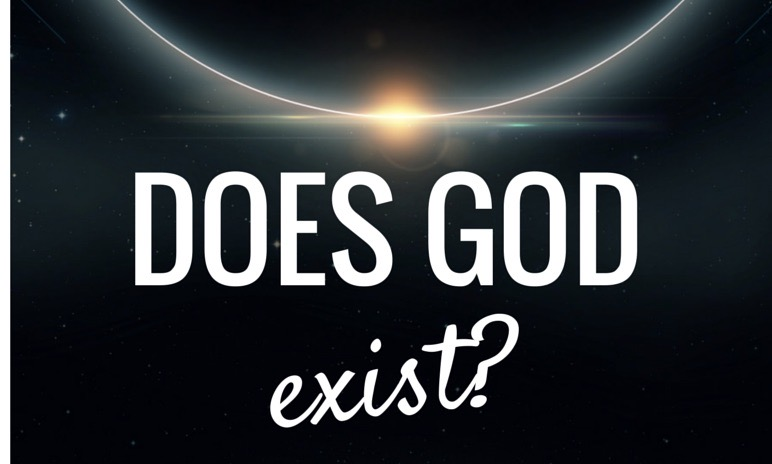 SO… DOES GOD EXIST?